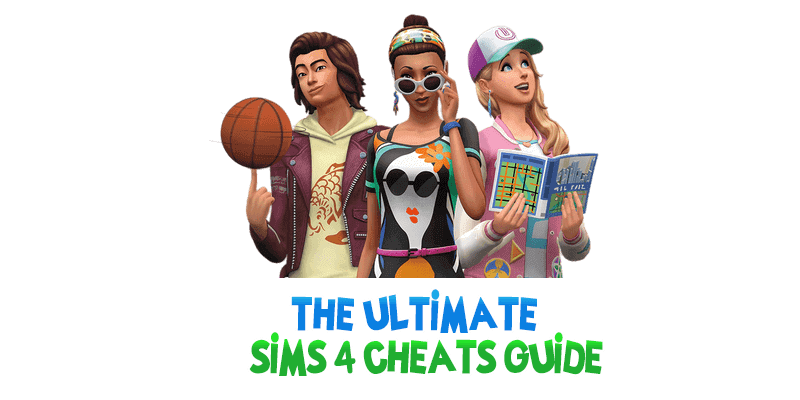 The Ultimate Sims 4 Cheats & Console Commands Guide 2018