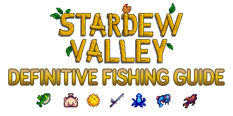Stardew Valley Fishing: The Definitive Guide - All 83 Fish